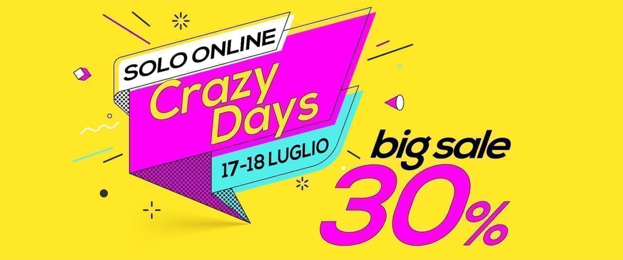 17-18 Luglio Crazy Days: sconti a partire dal 30% su tutto l'assortimento
